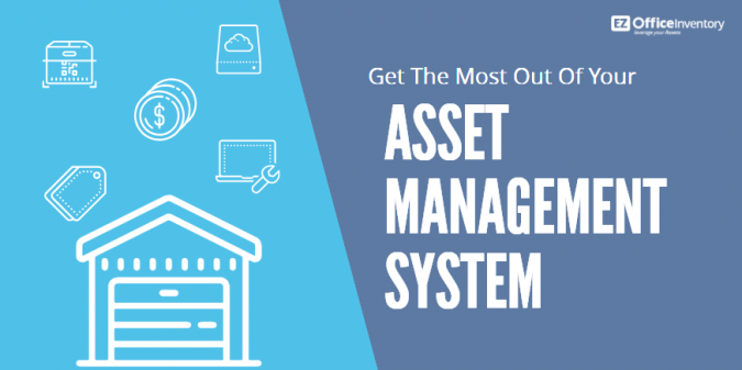 asset management system 675x337 - How should Asset Be Managed?